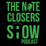 The Note Closers Show Podcast | Scott Carson