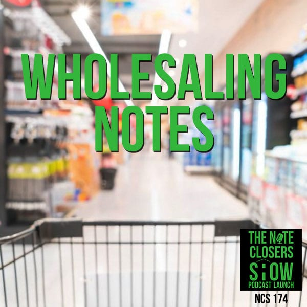 NCS 174 | Wholesaling Notes