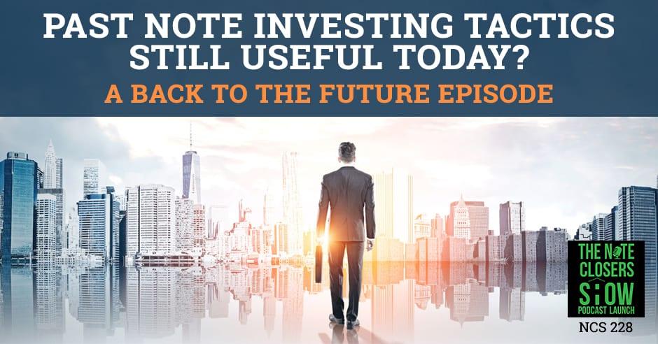 NCS 228 | Note Investing Tactics