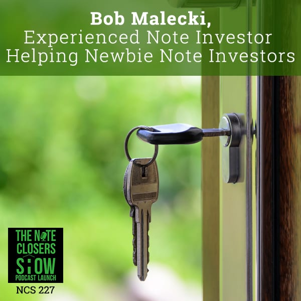 NCS 227 | Newbie Note Investors