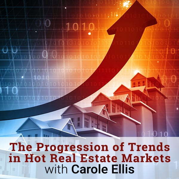 Ep 233 the progression of trends in hot real estate for Hot real estate markets