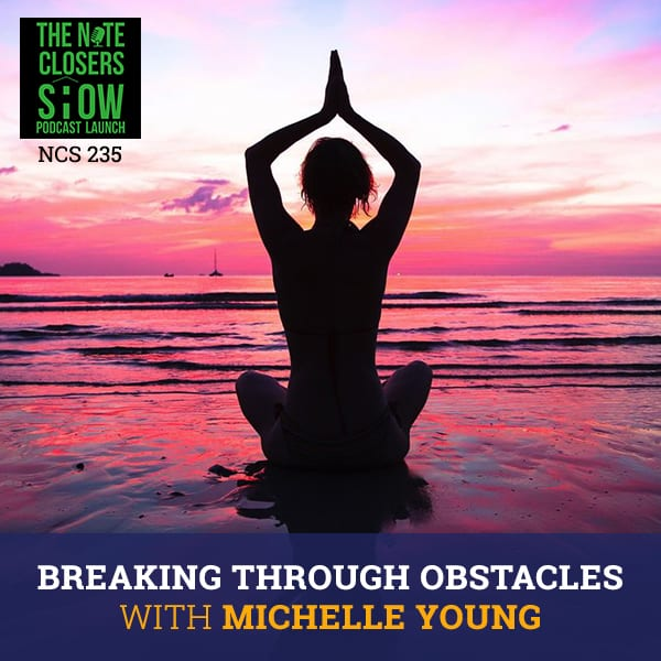 NCS 235 | Breaking Through Obstacles