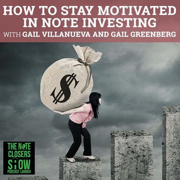 NCS 283 | Staying Motivated In Note Investing
