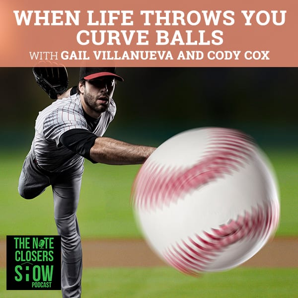 NCS 291 | When Life Throws You Curve Balls