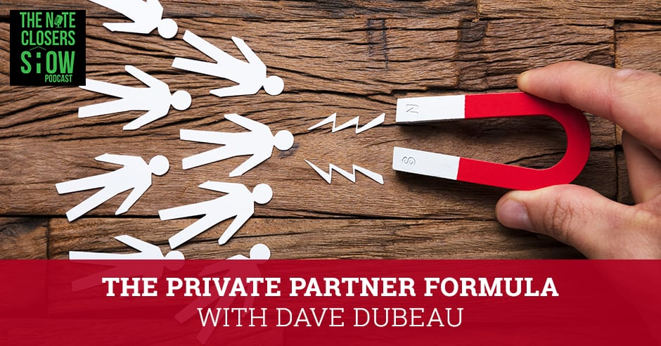EP 494 - The Private Partner Formula with Dave Dubeau