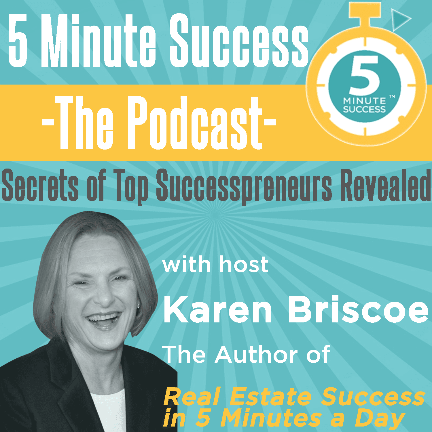 5 Minute Success the Podcast with Karen Briscoe