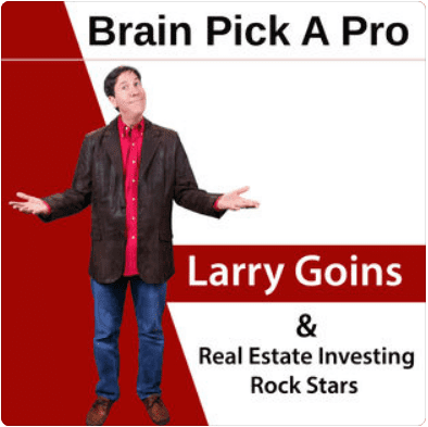 Brain Pick a Pro With Larry Goins & Real Estate Investing Rockstar