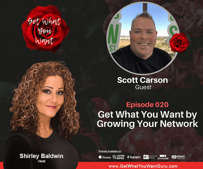 Get What You Want by Growing Your Network with Scott Carson