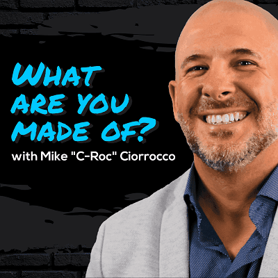 "What are you made of Mike ""C-Roc"" Ciorrocco"