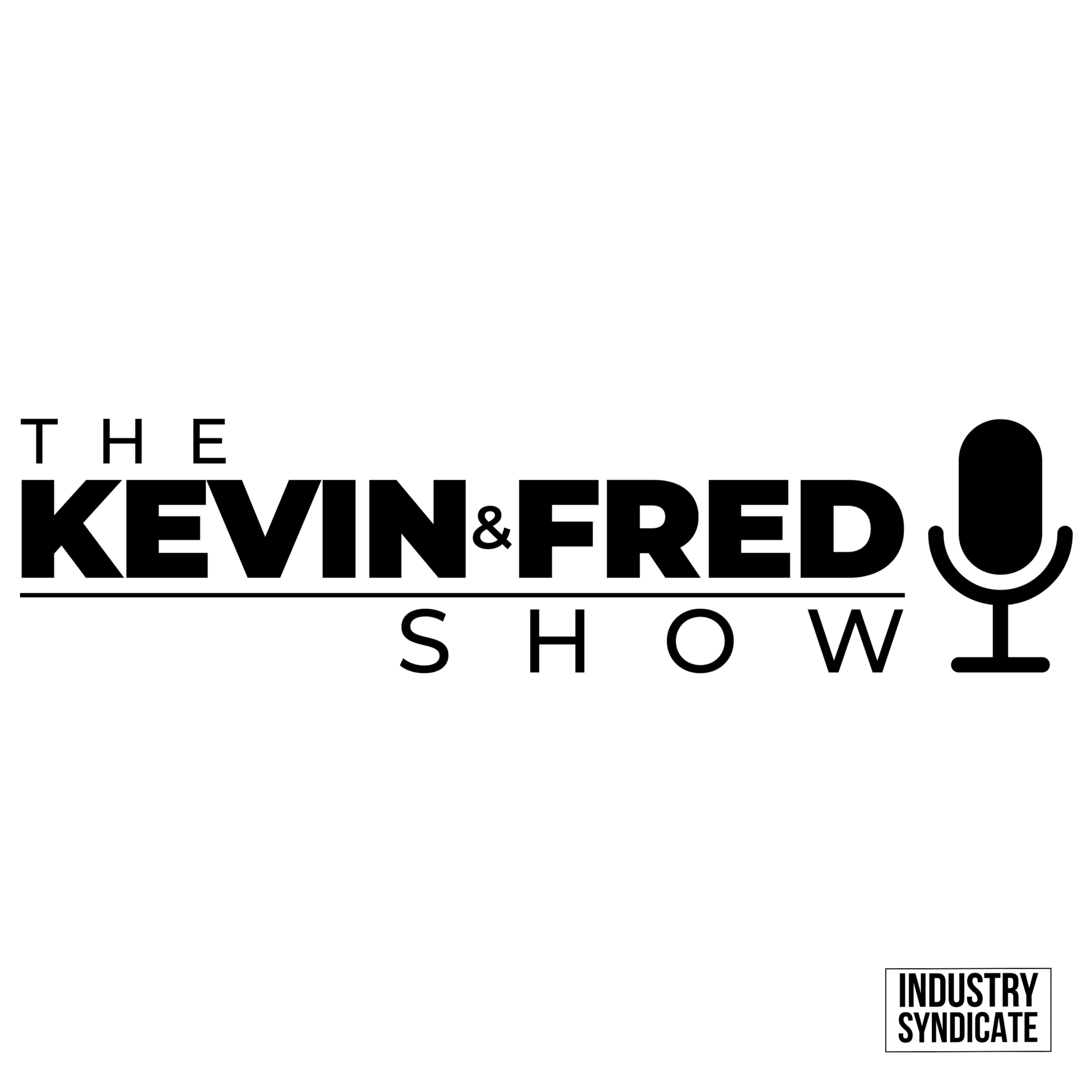 The Kevin & Fred Show