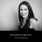 The Suddenly Single Show with The Danielle Daily