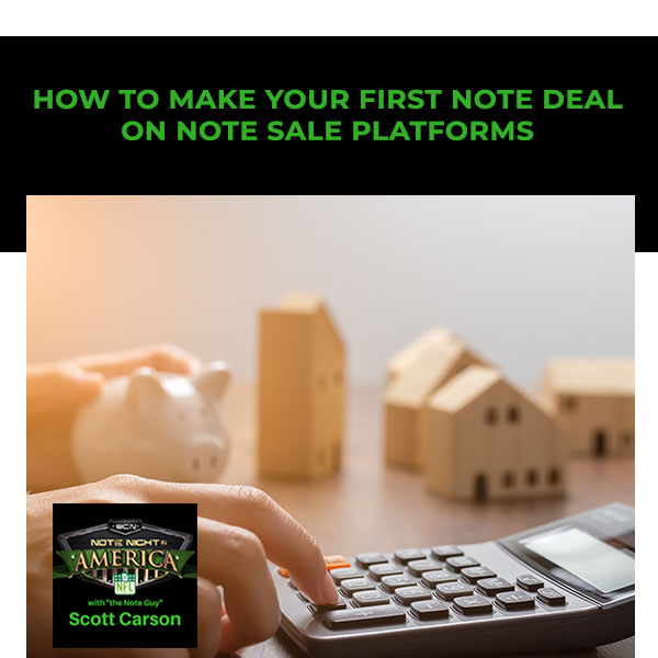 NNA 88 | Finding Note Deals